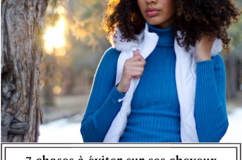 7 choses à éviter en hiver sur cheveux crépus, bouclés et frisés