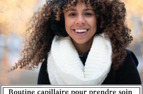 Routine capillaire pour prendre soin de ses cheveux crépus, boucles et frisés en hiver