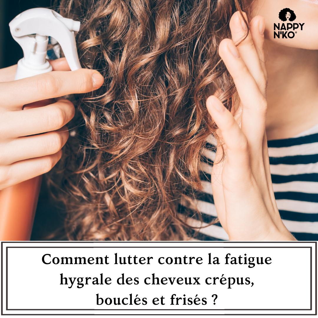 Comment lutter contre la fatigue hygrale des cheveux crépus, bouclés et frisés ?
